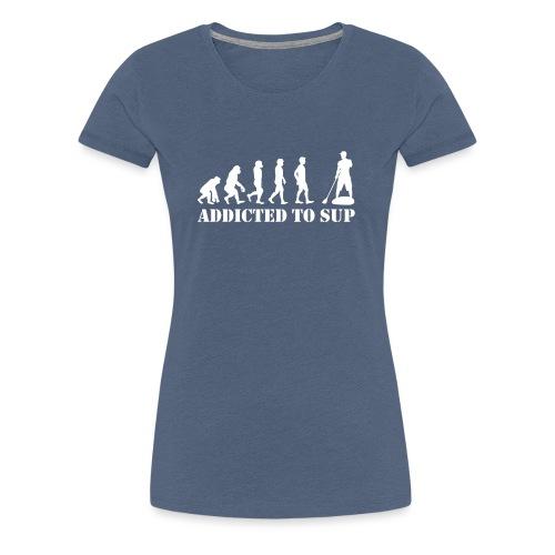 Evolution Addicted to SUP White - T-shirt Premium Femme