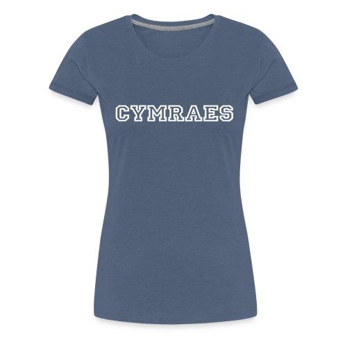 CYMRU_FEMALE_calonLan - Women's Premium T-Shirt