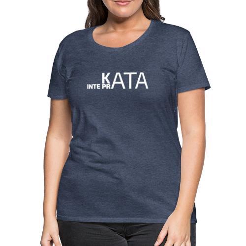 KataIntePrata - Premium-T-shirt dam