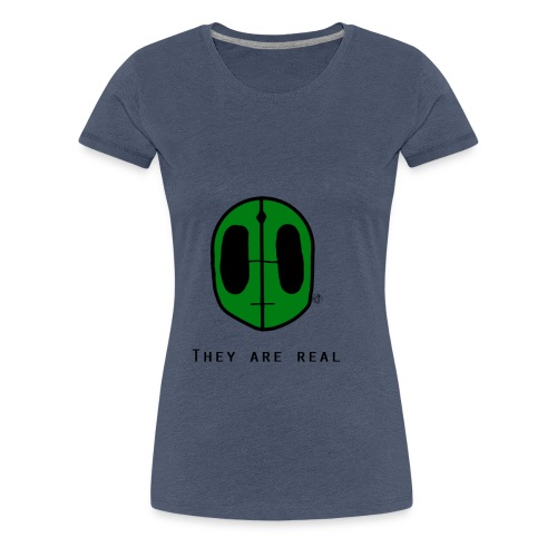 They Are Real - Women's Premium T-Shirt