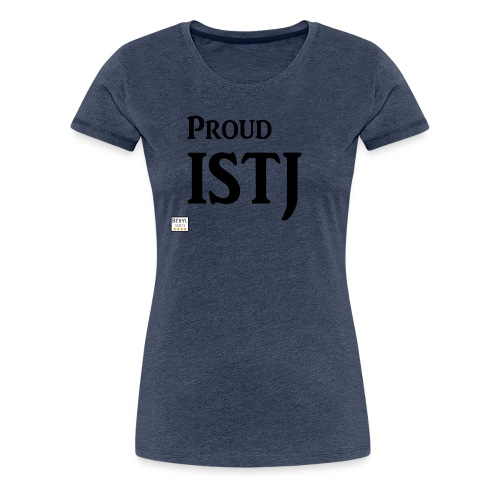 Proud ISTJ (MBTI) noir - T-shirt Premium Femme