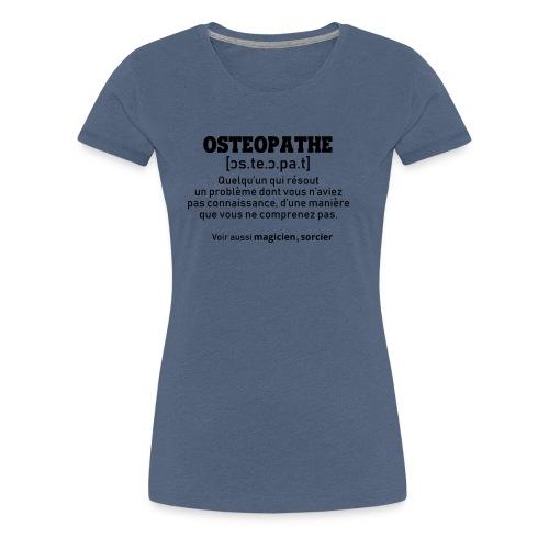 Définition OSTEOPATHE - T-shirt Premium Femme