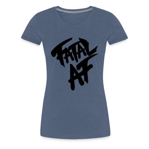 fatalaf - T-shirt Premium Femme