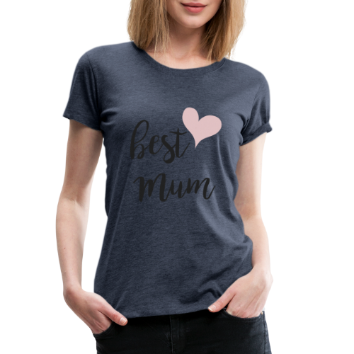 best mum - Frauen Premium T-Shirt