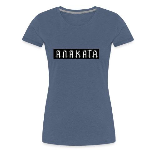 ANAKATA NAME - T-shirt Premium Femme