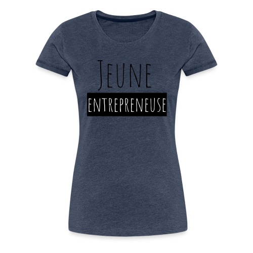 Jeune Entrepreneuse - T-shirt Premium Femme