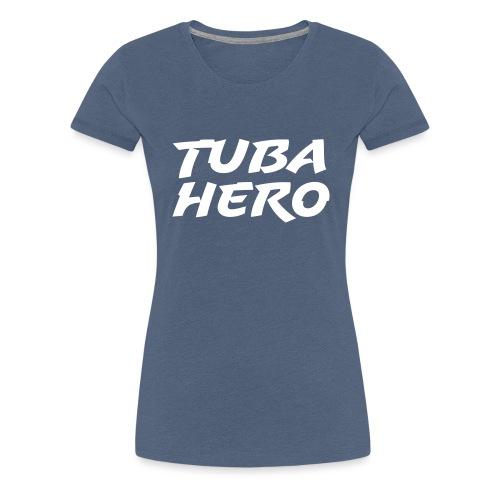 Tuba Hero - Women's Premium T-Shirt