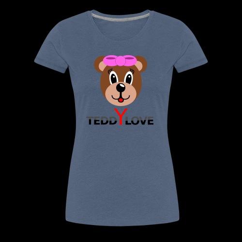 TEDDYLOVE Woman - Frauen Premium T-Shirt