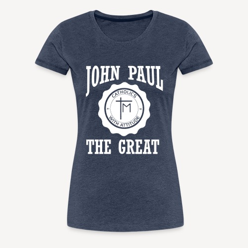 JOHN PAUL THE GREAT - Women's Premium T-Shirt