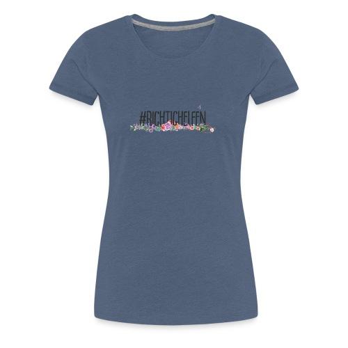 Richtig Helfen - Frauen Premium T-Shirt