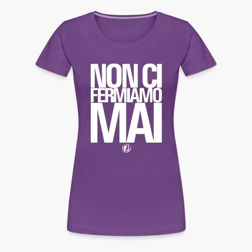 noncifermiamomai - Maglietta Premium da donna