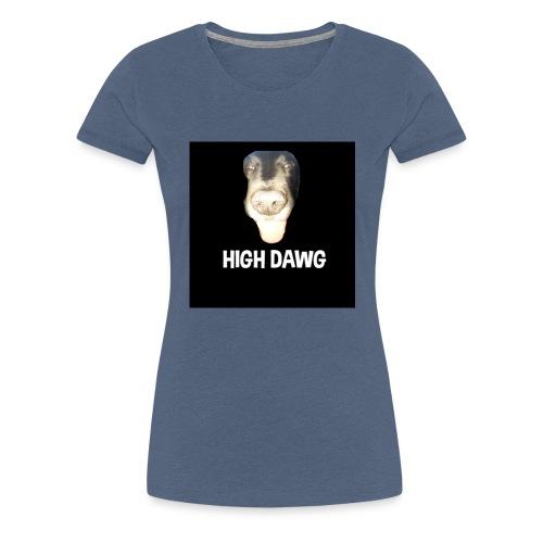 HIGH DAWG - T-Shirt - Premium T-skjorte for kvinner