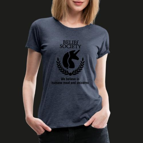 Belief Society II - Frauen Premium T-Shirt