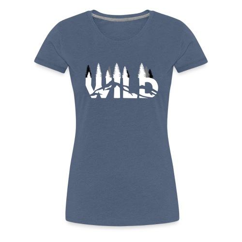 WILD - Frauen Premium T-Shirt