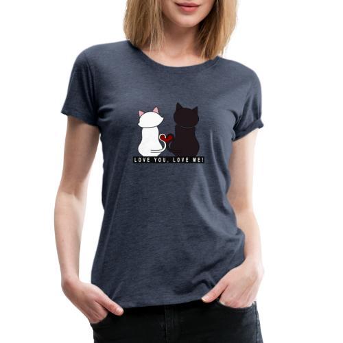 Couple de chats - Love you Love me - T-shirt Premium Femme