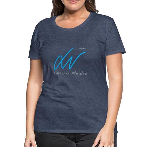 Lavoro Meglio #2 - Maglietta Premium da donna