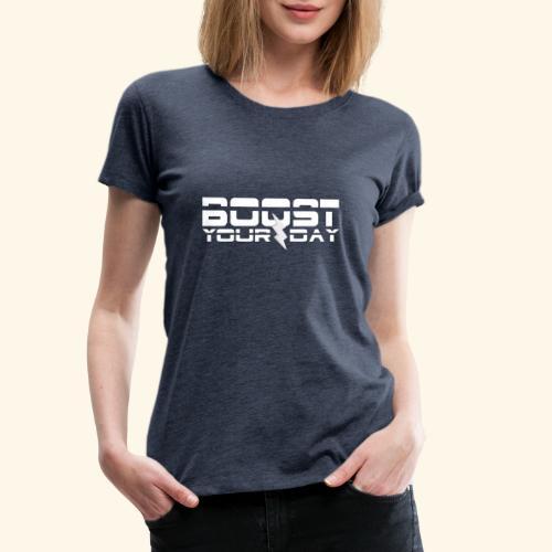 boost your day - Frauen Premium T-Shirt