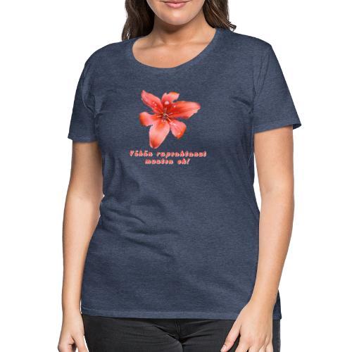 Vähän rupsahtanut, muuten ok - Naisten premium t-paita