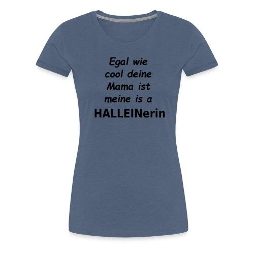 egaldei mama b - Frauen Premium T-Shirt