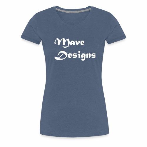 Mave Designs Org - Vrouwen Premium T-shirt