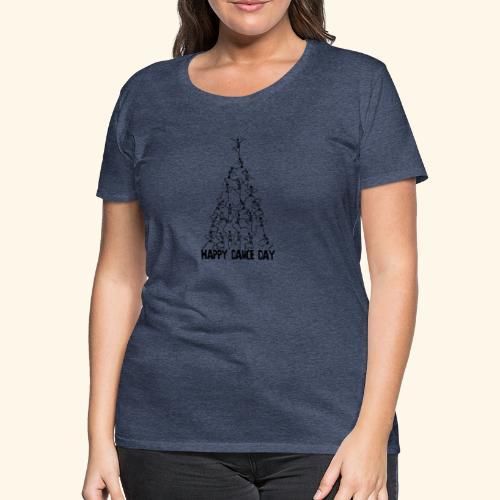 happy dance day - Frauen Premium T-Shirt