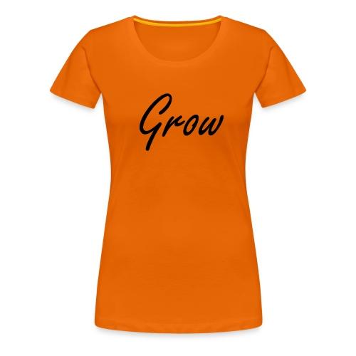 Grow - Frauen Premium T-Shirt