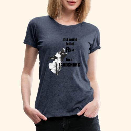 Landshark - Women's Premium T-Shirt
