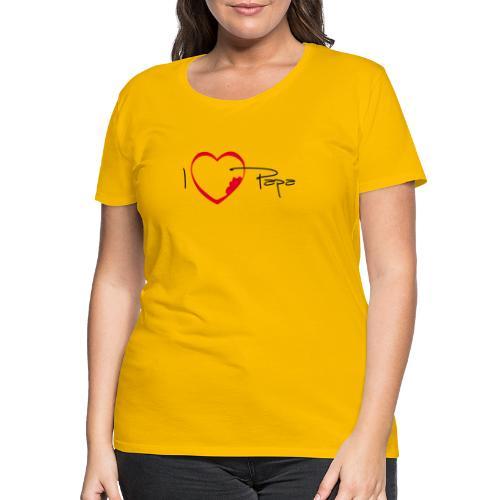 I love papa - T-shirt Premium Femme