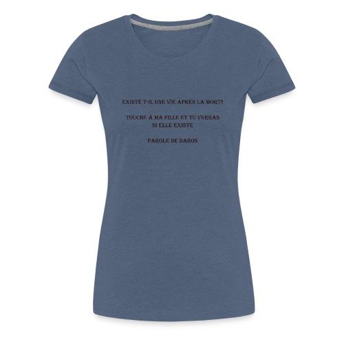 Parole de daron - T-shirt Premium Femme