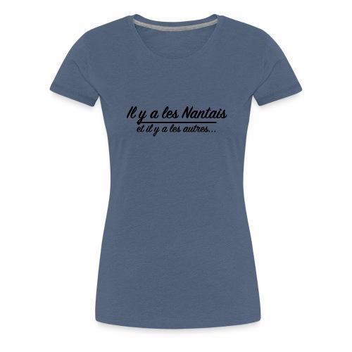 Il y a les Nantais...et il y a les autres... - T-shirt Premium Femme
