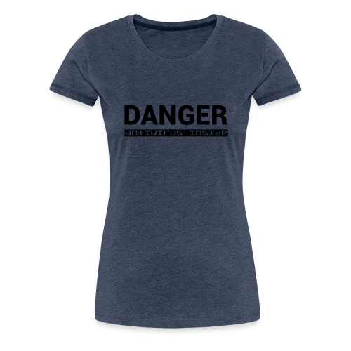 DANGER_antivirus_inside - Women's Premium T-Shirt