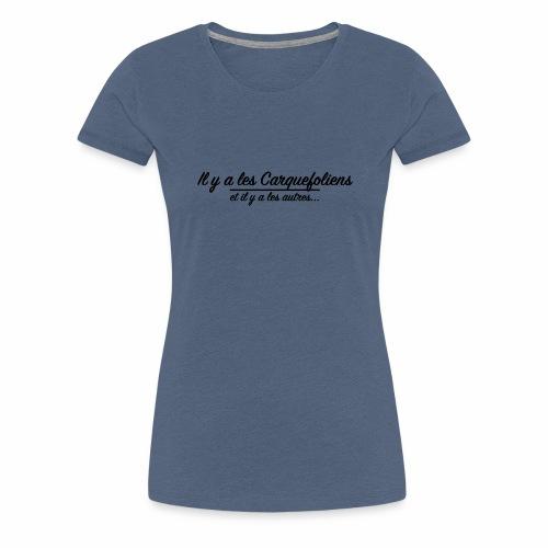 Il y a les Carquefoliens...et il y a les autres... - T-shirt Premium Femme