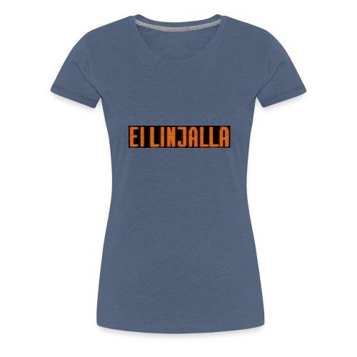 EI LINJALLA - Naisten premium t-paita