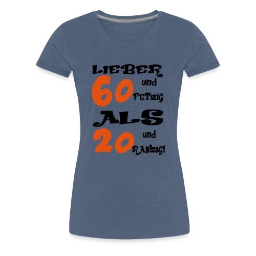Lieber 60 - Frauen Premium T-Shirt