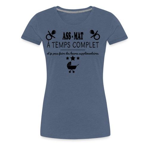 assistante maternelle a temps complet - T-shirt Premium Femme