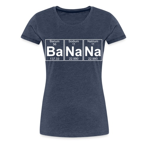 Ba-Na-Na (banana) - Full - Women's Premium T-Shirt