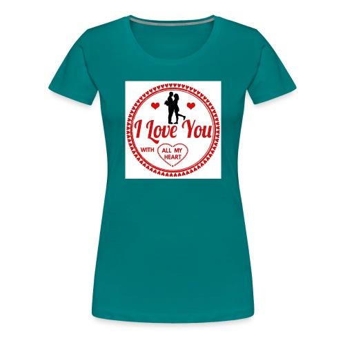 I love you tshirt - T-shirt Premium Femme