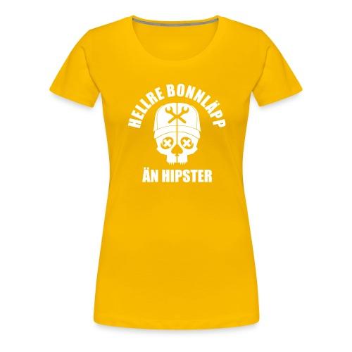 Hellre bonnläpp än hipster - Premium-T-shirt dam