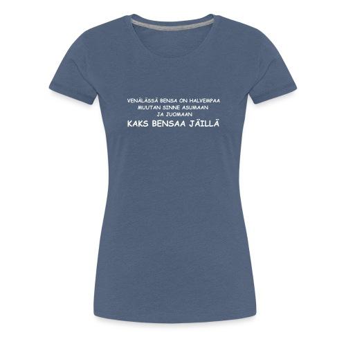 Kaks bensaa jäillä - Naisten premium t-paita