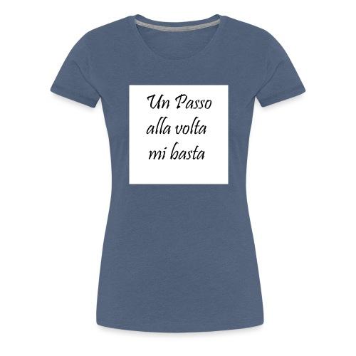 Un passo alla volta - Maglietta Premium da donna