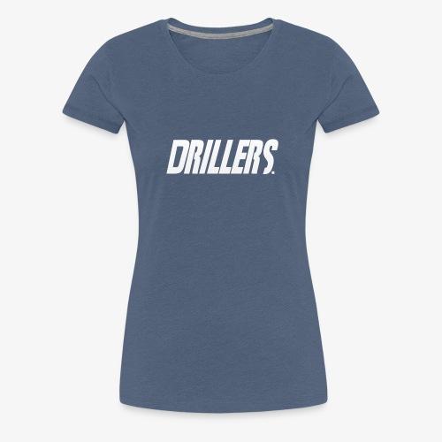 Drillers   White Text - Women's Premium T-Shirt
