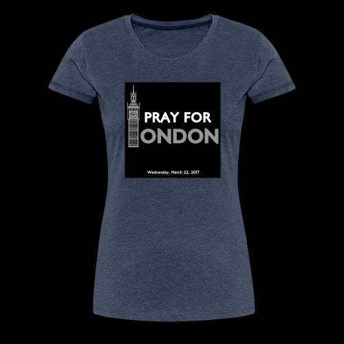 PRAY FOR LONDON - T-shirt Premium Femme