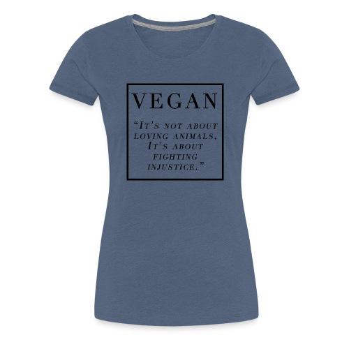 Vegan - Dame premium T-shirt