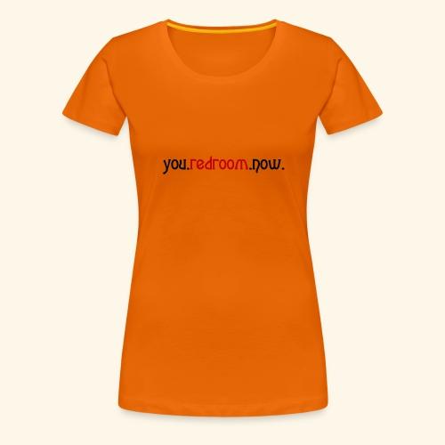 you redroom now - Women's Premium T-Shirt