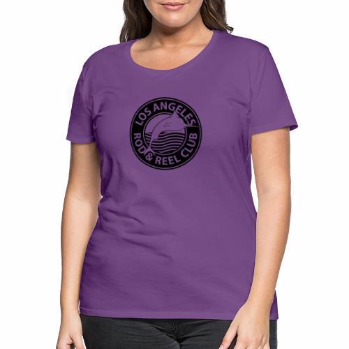 Black Los Angeles Rod And Reel Club - Frauen Premium T-Shirt