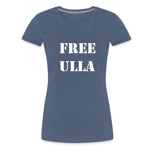 Free Ulla - Vit Text - Premium-T-shirt dam