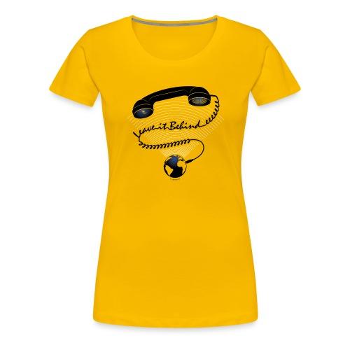 Leave It Behind - Dame premium T-shirt