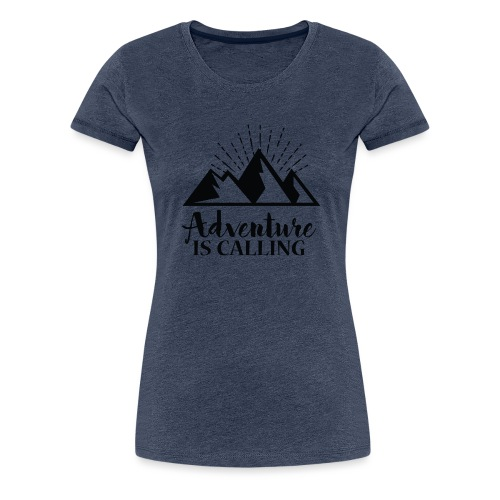 Adventure is calling Camping Mountain Go Explore - T-shirt Premium Femme