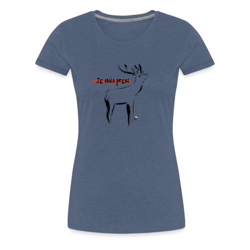 Je suis prest - Camiseta premium mujer