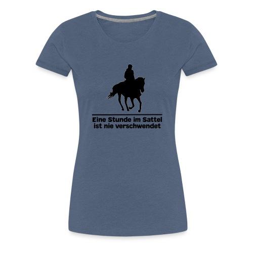 Pferd Pferdesprüche T-Shirt Pferdespruch Reiten - Frauen Premium T-Shirt